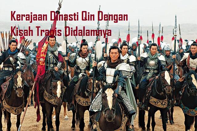 Kerajaan Dinasti Qin Dengan Kisah Tragis Didalamnya