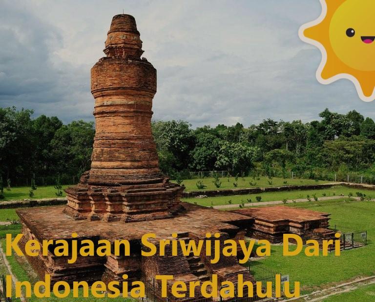 Kerajaan Sriwijaya Dari Indonesia Terdahulu