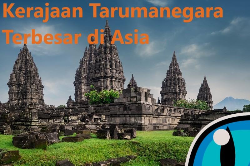 Kerajaan Tarumanegara Terbesar di Asia