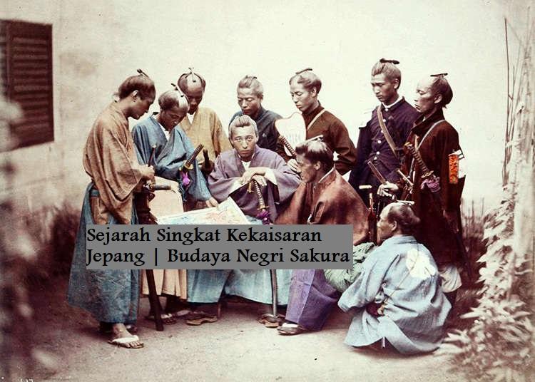 Sejarah Singkat Kekaisaran Jepang | Budaya Negri Sakura